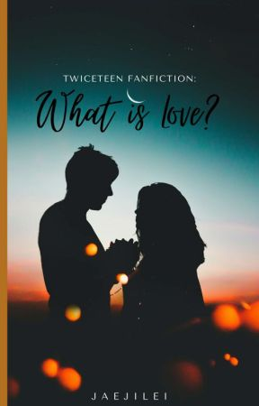 What is Love? || twiceteen by JaeJiLei