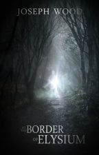 At the Border of Elysium by JosephEWood