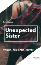 Unexpected Sister by Cennedixx