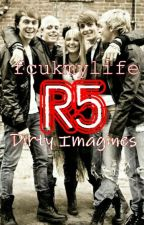 R5 Dirty Imagines by fcukmylife