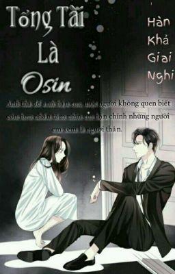 Đọc truyện Tổng Tài Là Osin [Full] - Hàn Khả Giai Nghi