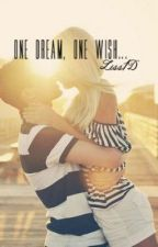 One Dream, One Wish (One Direction Fanfiction) by Liss1D