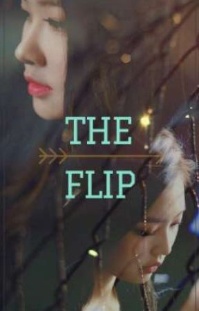 The Flip - Chaennie by idk_bboring1