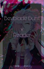 """Beyblade Burst x Reader"" One-shots by XxTsundereHeartxX"