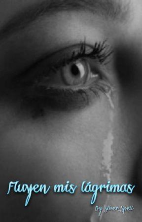 Fluyen mis lágrimas by Silver_Spell