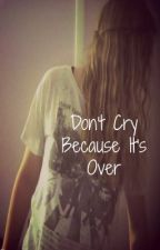 """""""Don't Cry because it's over..."""" A Big Time Rush Love Story. by sagemsid"""