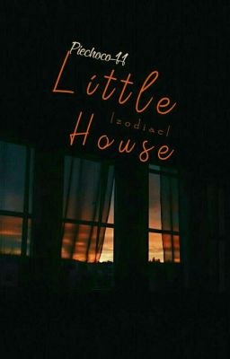 12 chòm sao ; Little house ♡