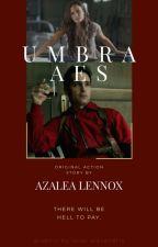 Umbra Aes ( Original Story ) by AzaleaLennox