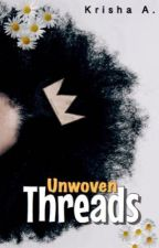 Unwoven Threads by krishasroom