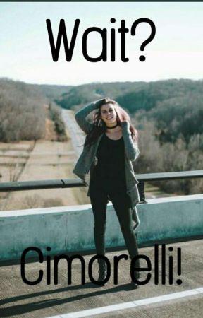 Wait? Cimorelli! [ON HOLD] by RandomLocalIdiot