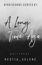 A Long Time Ago by Hestia_selene
