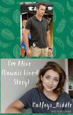 I'm Alive (Hawaii Five-0 Story) by spnfreak07