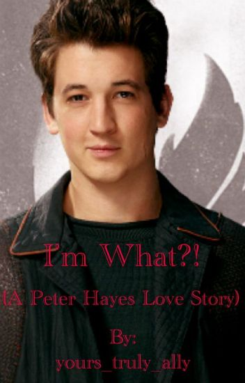 I'm What?! (A Peter Hayes Love Story)