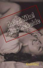 Mahal Kita, Miss Rebelde (Finished Short Tagalog Love Story) by khalilred