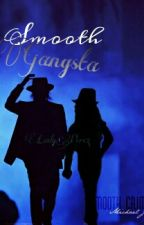 Smooth Gangsta by LadyPerez