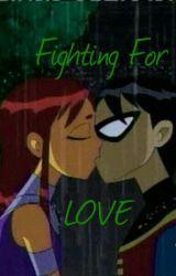 Fighting for Love (Teen Titans  Robstar) by teentitansgoo