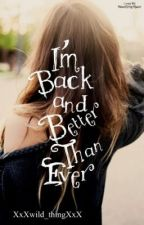 I'm back and better then ever(book one in the revenge series) by XxXwild_thingXxX