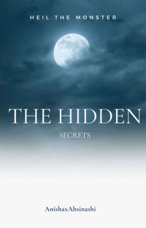 THE HIDDEN SECRETS by AnishaxAhsinashi