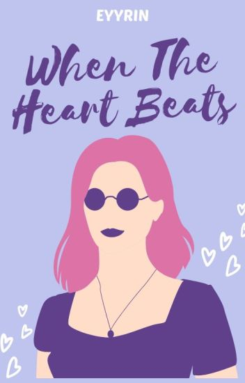 When The Heart Beats (Completed)