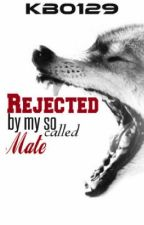 Rejected by my so called mate by kb0129