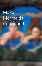 Mako Mermaids Continued by Makomermaids1080