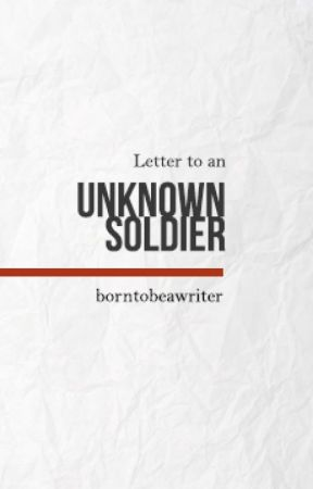 Letter to an unknown Soldier by strawberry_delight
