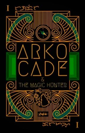Arko Cade & The Magic Hunter by kakiewrites