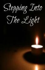 Stepping Into The Light (Hidden Under Darkness Sequel) by xXMade2LoveXx