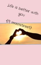 life is better with you {ft mainstreet} by noalovenoa