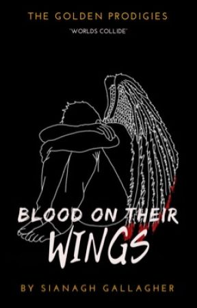 Blood on Their Wings by SianaghGallagher