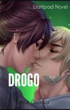 Is it love ? DROGO  by EmilieGllx