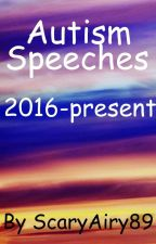 Autism Speeches 2016 to Present by ScaryAiry89