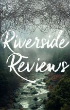 Riverside Reviews |OPEN| by KaitlinJackisch