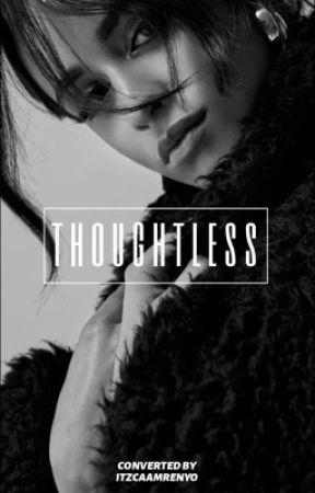 Thoughtless  by itzcaamrenyo