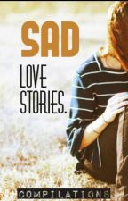 Sad Love Stories. [COMPILATIONS] by yaniereg