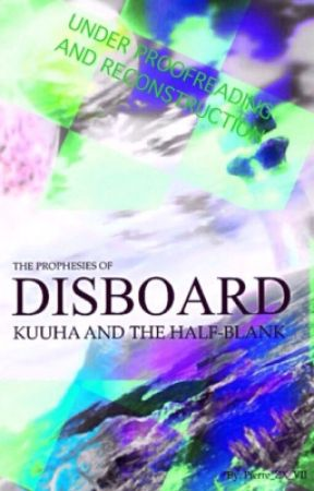 Kuuha and the Half Blank, The Prophesies of Disboard - The