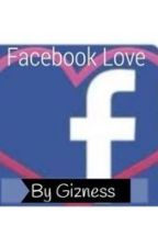 Facebook Love by gizness