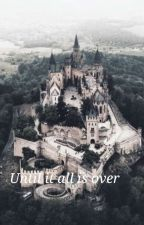 Until it all is over ( A selection Roleplay OPEN) by SombodyYoudontknow5