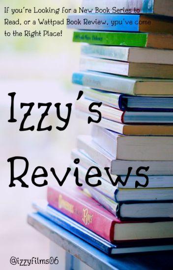 Izzy's Reviews - Izzy :) - Wattpad