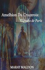 Amelhíon Du Cruçerois: El brujo de París by MarayMaldon