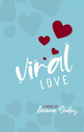 Viral Love (Coming soon) by Ariana_Godoy