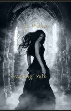 Escaping Truth: Truth Series, Book 1 by JSWalker