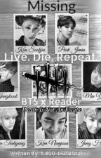 Live. Die. Repeat. | BTS x Reader by 1-800-IHateSnakeu
