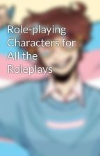 Role-playing Characters for All the Roleplays by CC312174
