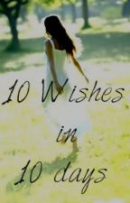 10 WISHES in 10 DAYS by marianagrande143