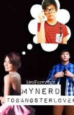 My Nerd To Gangster Lover by Eynpadills