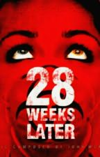 28 weeks later by 6SUICIDE6thoughts6