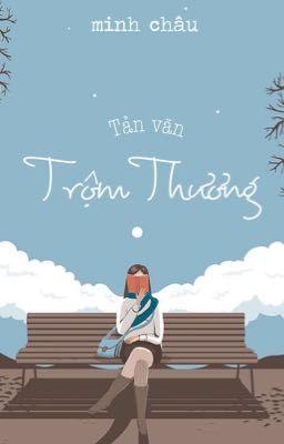 Đọc truyện Trộm Thương - Minh Châu