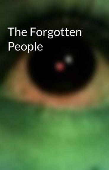 The Forgotten People by darkangel18