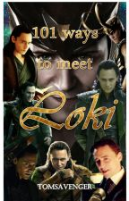 101 Ways To Meet Loki (One Shots) by Captainmint